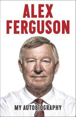 Alex Ferguson By Ferguson, Alex, Sir